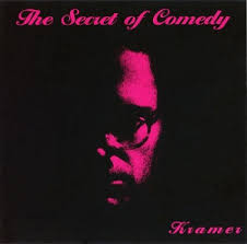 Kramer / The Secret of Comedy
