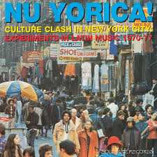 Soul Jazz Records Presents... / Nu Yorica! Culture Clash In New York City: Experiments In Latin Music 1970-77