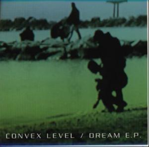 CONVEX LEVEL / Dream E.P.