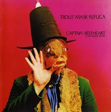 Captain Beefheart & The Magic Band / Trout Mask Replica