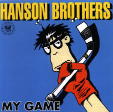 Hanson Brothers / My Game
