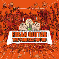 Mattias Ia Eklundh / Freak Guitar - The Smorgasbord