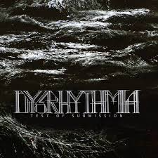 Dysrhythmia / Test Of Submission