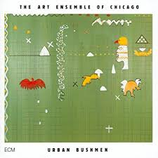Art Ensemble Of Chicago / Urban Bushmen