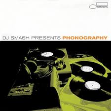 DJ Smash / DJ Smash Presents...Phonography: The Blue Note Remix - Mix CD
