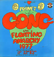 Planet Gong / Live Floating Anarchy 1977