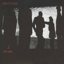 Friction / 79 Live