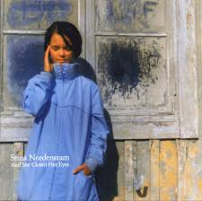 Stina Nordenstam / And She Closed Her Eyes