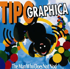 Tipographica / The Man Who Does Not Nod