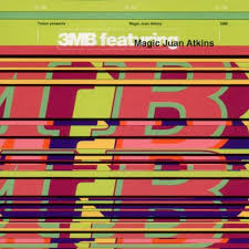 3mb Feat. Juan Atkins / 3MB Featuring Juan Atkins