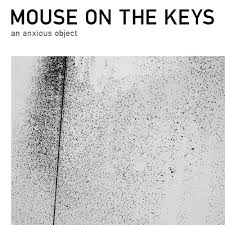 mouse on the keys / an anxious object