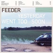 Feeder / Yesterday Went Too Soon