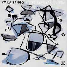 Yo La Tengo / Stuff Like That There