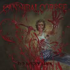 Cannibal Corpse / Red Before Black