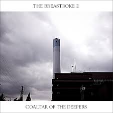 COALTAR OF THE DEEPERS / THE BREASTROKE II