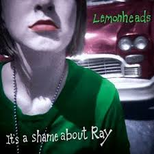 The Lemonheads / It's A Shame About Ray