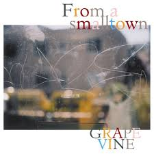 GRAPEVINE / From a smalltown