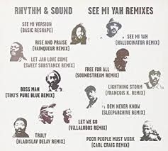 Rhythm & Sound / See Mi Yah Remixes