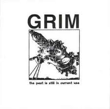 Grim / The Past Is Still In Current Use