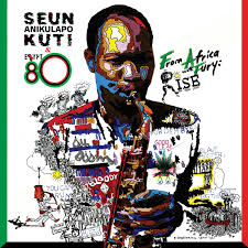 Seun Kuti & Egypt 80 / From Africa With Fury: Rise