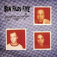 Ben Folds Five / Whatever & Ever Amen