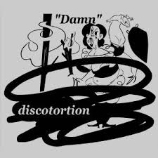 DISCOTORTION / Damn