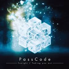 PassCode / Tonight / Taking You Out