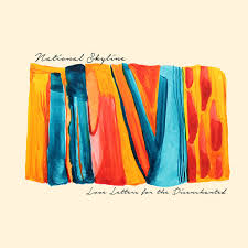 Love Letters for the Disenchanted / National Skyline (2014)