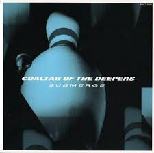 COALTAR OF THE DEEPERS / SUBMERGE