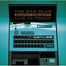 The Bad Plus / Blunt Object Live In Tokyo