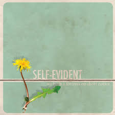 Self Evident / We Built a Fortress on Short Notice