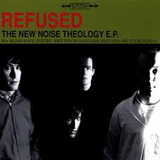 Refused / The New Noise Theology E.P.