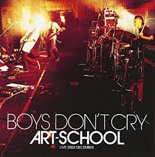 ART-SCHOOL / BOYS DON'T CRY