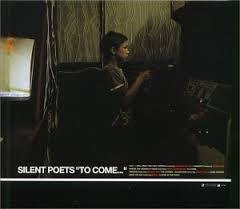Silent Poets / To Come...