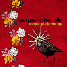 Superchunk / Come Pick Me Up
