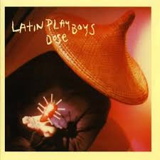 Latin Playboys / Dose