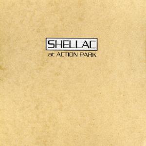 Shellac / At Action Park