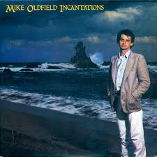 Mike Oldfield / Incantations