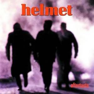 Helmet / Aftertaste
