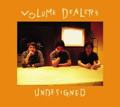 VOLUME DEALERS / Undesigned