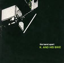 the band apart / K. AND HIS BIKE