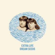 Extra Life / Dream Seeds